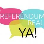¡POR EL DERECHO A DECIDIR DE LA CIUDADANIA!! www.referendumrealya.com