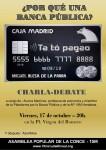 CHARLA-DEBATE ¿POR QUÉ UNA BANCA PÚBLICA? Viernes 17, 20:00h, Plaza Virgen del Romero